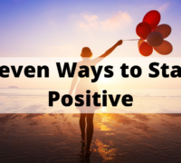Seven Ways to Stay Positive