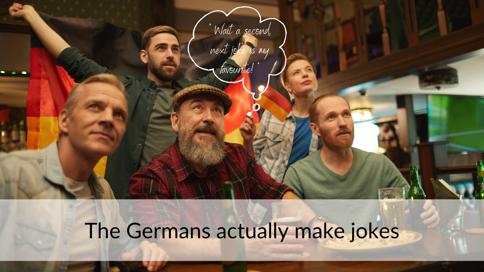 The Germans make jokes