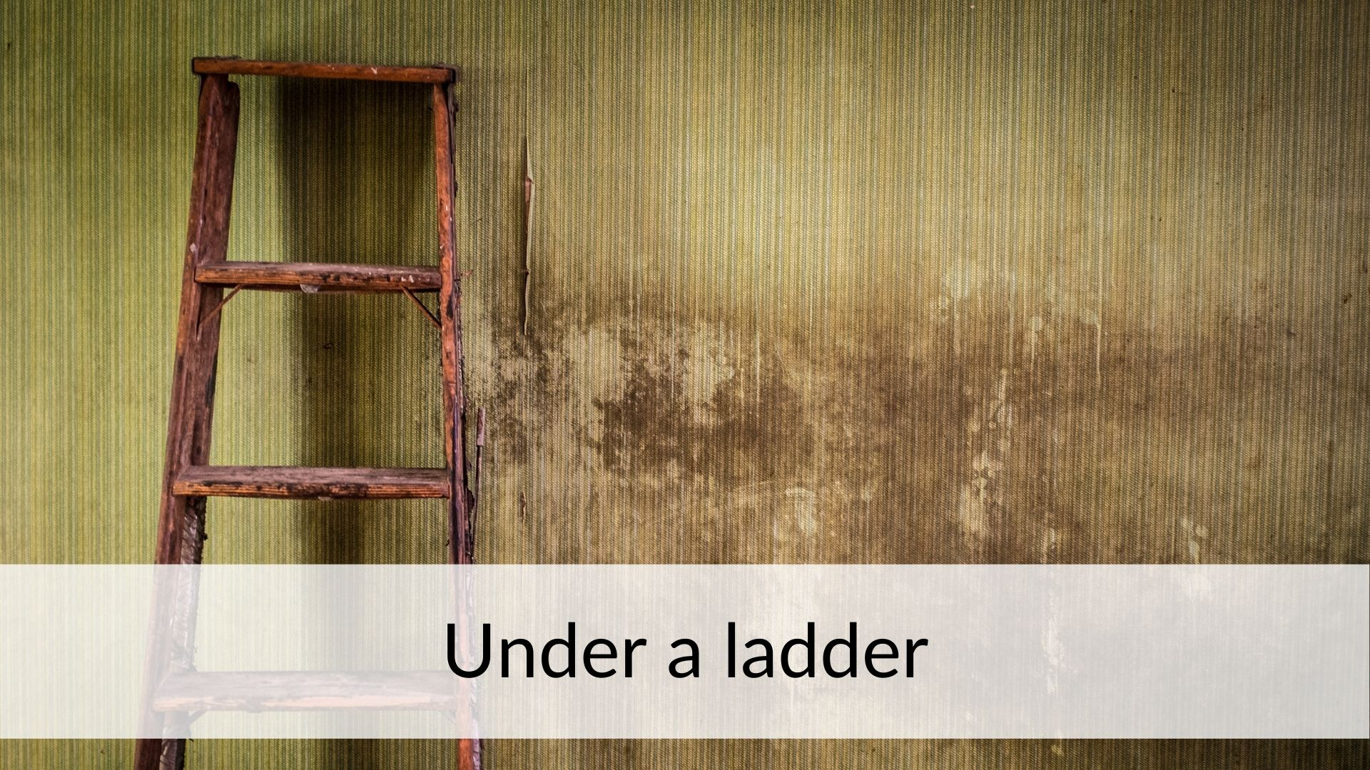 walk under ladder