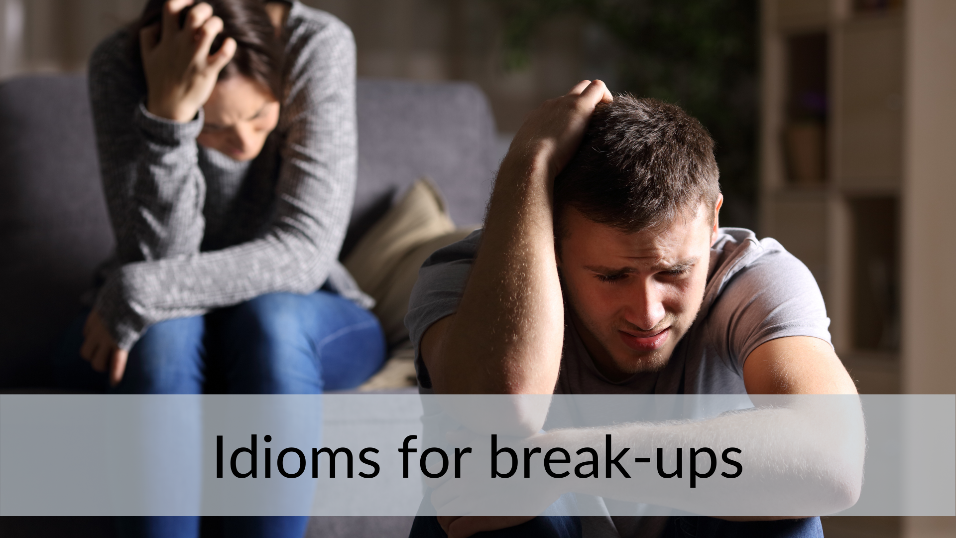 idioms for break ups