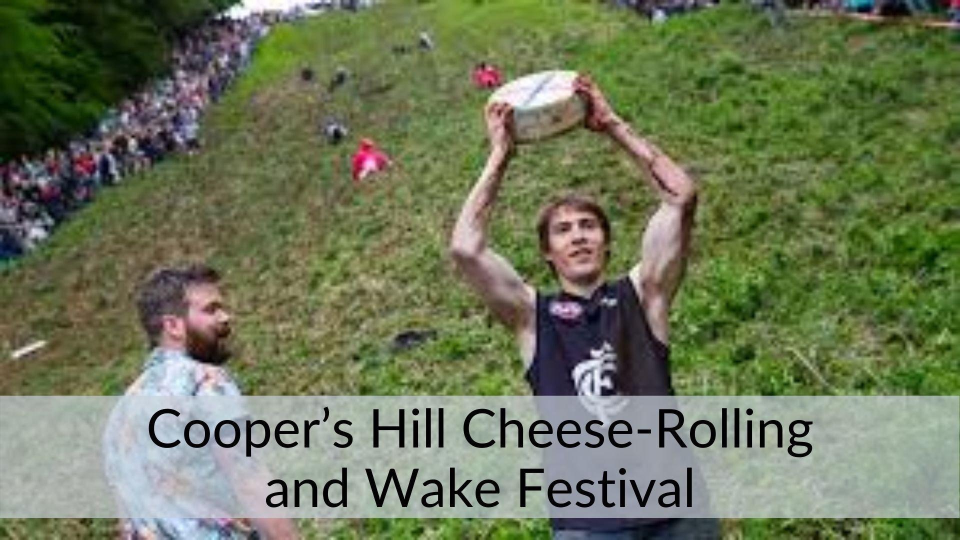 Cooper's Hill Cheese-Rolling and Wake Festival